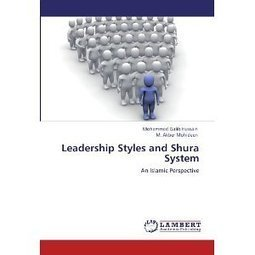Leadership Styles and Shura System: An Islamic Perspective | Coaching Leaders | Scoop.it