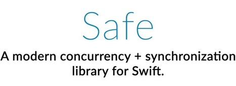 Safe -Modern Concurrency and Synchronization for Swift | iOS & OS X Development | Scoop.it