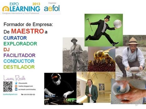 Laura Rosillo: Congreso Social Learning - EXPOELEARNING 2013 - De Maestro a Curator | TIC-TAC-TEP Gestión educativa de las TICs en el aula | Scoop.it