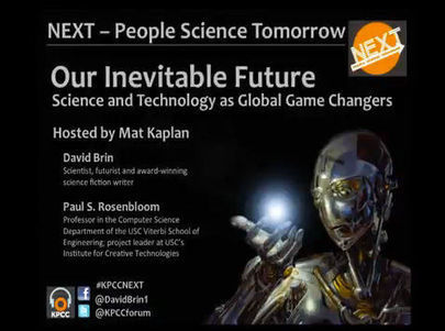Our Inevitable Future | Science and Technology as Global Game Changers | Interviews with David Brin: Video and Audio | Scoop.it