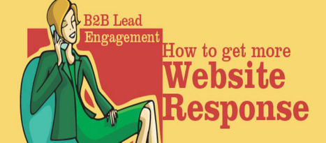 B2B Lead Engagement: How to get more Website Response   Tips for your lead generation   Scoop.it