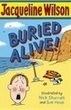Buried Alive by Jacqueline Wilson - review | Read Ye, Read Ye | Scoop.it