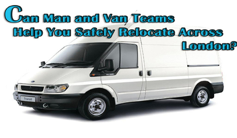 Can Man and Van Teams help you Safely Relocate across London?   Blog Examiner   Removal Services   Scoop.it