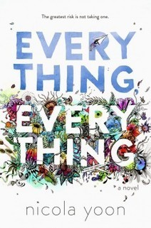 Hope & Beauty | Book Review: Everything, Everything by Nicola Yoon | Young Adult Books | Scoop.it