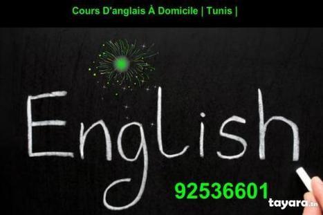 Des cours particuliers d'anglais à domicile | Tunis | Tayara.tn | Cours particuliers de français à domicile | Scoop.it