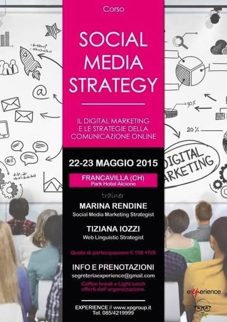 Corso SOCIAL MEDIA STRATEGY - 22/23 maggio a Francavilla (CH)   Comunicare fa Rima con Amare   Scoop.it