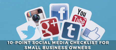 10-Point Social Media Checklist for Small Business Owners | Business Promotional Ideas and Products | Scoop.it