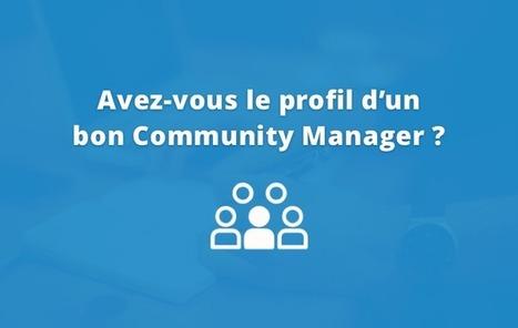 Community Manager : pensez-vous avoir le bon profil ? | Mon Community Management | Scoop.it