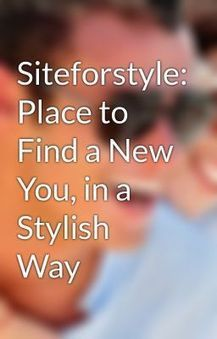 Siteforstyle: Place to Find a New You, in a Stylish Way Siteforstyle Sunglasses - Wattpad | siteforstyle.com | Scoop.it