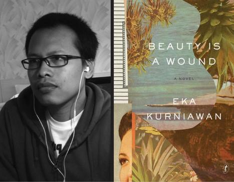 Interview: Eka Kurniawan on 'Beauty Is a Wound' | Indonesian | Scoop.it