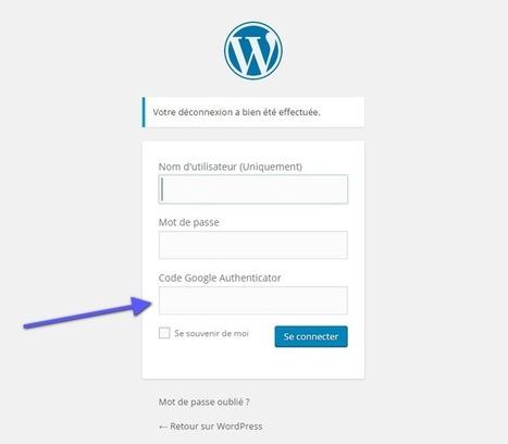 Comment ajouter l'authentification double pour protéger votre blog WordPress | WORDPRESS4You | Scoop.it