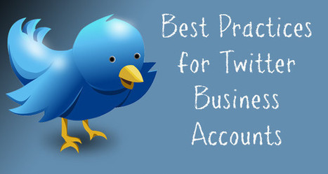 21 Twitter Tips: Twitter For Business Best Practices | Social Media Today | Public Relations & Social Media Insight | Scoop.it