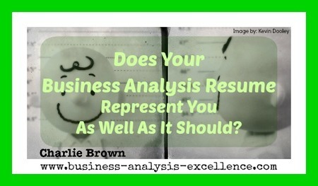 Business Analysis Resume | Is Yours Representing You Well? | Business Analysis | Scoop.it