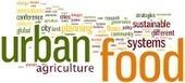 « Les innovations dans les systèmes alimentaires des villes ... - Mission Agrobiosciences | Agriculture Urbaine et gouvernance alimentaire | Scoop.it