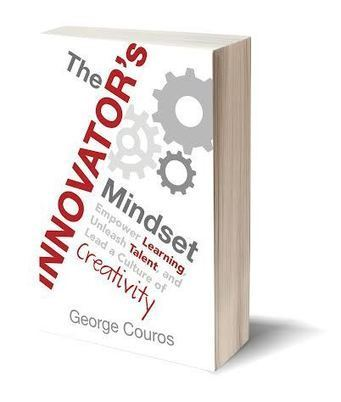 The Innovator's Mindset (The Book) | Connected educator | Scoop.it