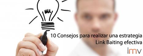 10 Consejos para realizar una estrategia de Link Baiting efectiva | JAV - #SocialMedia, #SEO, #tECONOLOGÍA & más | Scoop.it