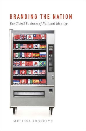 Book Review: Branding the Nation: The Global Business of National ... | Creativity in Marketing, SEO and Branding | Scoop.it