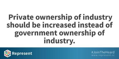 Private ownership of industry should be increased instead of government ownership of industry. | Peer2Politics | Scoop.it