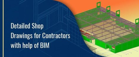 Detailed Shop Drawings for Contractors with help of BIM   Architecture Engineering & Construction (AEC)   Scoop.it