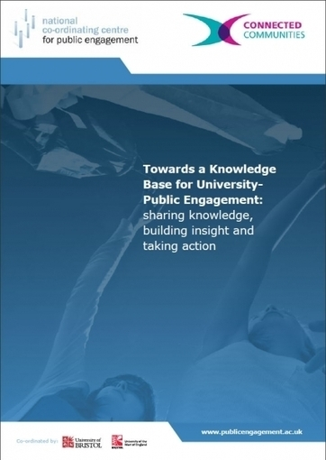 Towards a Knowledge Base for University-Public Engagement | National Co-ordinating Centre for Public Engagement | Community engagement | Scoop.it