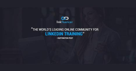 Free LinkedIn Training | Linkfluencer | For All Linkedin Lovers | Scoop.it