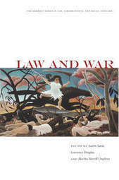 """Law and War - Edited by Austin Sarat, Lawrence Douglas, and Martha Merrill Umphrey 