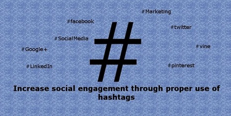 Increase social engagement through proper hashtags use | Social Media Marketing & Web Traffic | Scoop.it