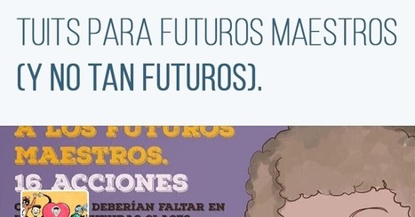 Tuits para futuros maestros (y no tan futuros) | Orientación Educativa - Enlaces para mi P.L.E. | Scoop.it