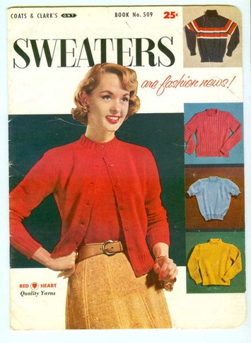 Attention Vintage 50s Sweater Girls: 1955 Coats & Clark Sweater Patterns Book 509 | Antiques & Vintage Collectibles | Scoop.it