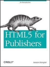 HTML5 for Publishers | Take the world's best courses, online, for free | Scoop.it