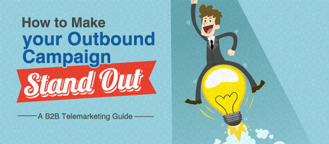How to Make your Outbound Campaign Standout: A B2B Telemarketing Guide | Telemarketing and appointment settings | Scoop.it