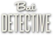 Bat Detective | Amphibian & Reptile Conservation | Scoop.it