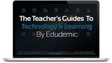 The Teacher's Guides To Technology And Learning | Edudemic | Serious Play | Scoop.it