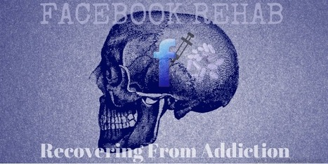 Facebook Rehab: Recovering from Addiction | The Content Marketing Hat | Scoop.it