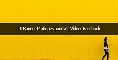 10 Bonnes Pratiques pour vos Vidéos Facebook | Emarketinglicious | Collectivités territoriales et médias sociaux : | Scoop.it