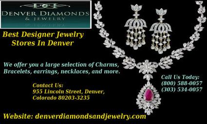 Best Designer Jewelry Stores in Denver   Denver Diamonds and Jewelry   Scoop.it