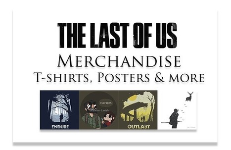 The Last of Us Merchandise – T-shirts, Posters and more | Gaming merchandise | Scoop.it