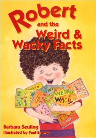Robert and the Weird and Wacky Facts (Robert Books) | Strange days indeed... | Scoop.it