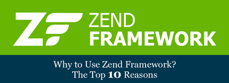Why to Use Zend Framework?   Full-cycle Open Source Solutions   Scoop.it