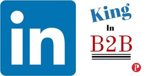 LinkedIn Most Effective Social Media Platform in B2B | Social Media Coach — Prepare 1 | Social Media  Coach | Scoop.it