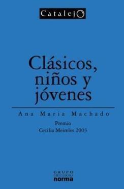 Clásicos, niños y jóvenes, de Ana María Machado | Literatura | Scoop.it