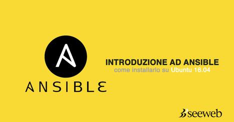 Ansible: installazione e introduzione alla Server Automation | seeweb | Scoop.it