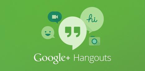 Google améliore Hangouts - Les Outils Google | Les outils du Web 2.0 | Scoop.it