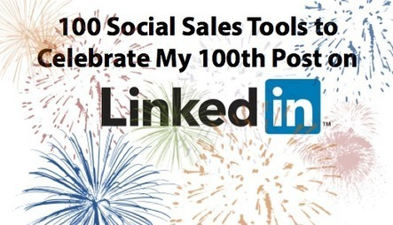 Top 100 Social Sales Tools to Celebrate My 100th @LinkedInPulse Post | Business and Marketing | Scoop.it