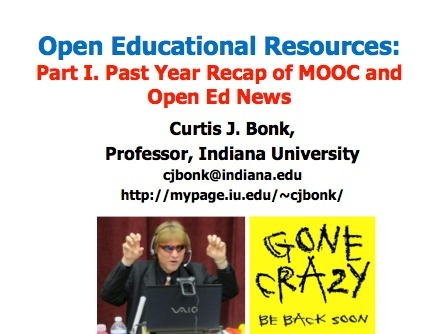Curtis Bonk presents a Review of MOOC and OER News | Open Educational Resources in Higher Education | Scoop.it
