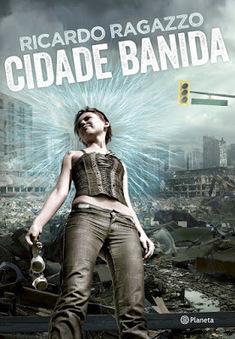 Porre de Livros: Resenha: Cidade Banida, do autor Ricardo Ragazzo | Ficção científica literária | Scoop.it