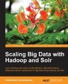 Scaling Big Data with Hadoop and Solr - PDF Free Download - Fox eBook | Datanalytics World | Scoop.it