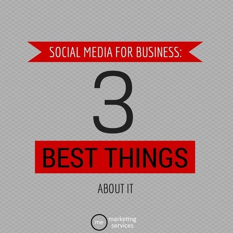 Social Media for Business: 3 of the Best Things About It | Trustability in Business | Scoop.it