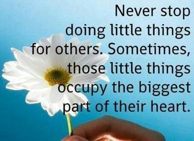 Never stop doing little things for others. Sometimes, those little things occupy the biggest part of their heart. | Logistics | Scoop.it