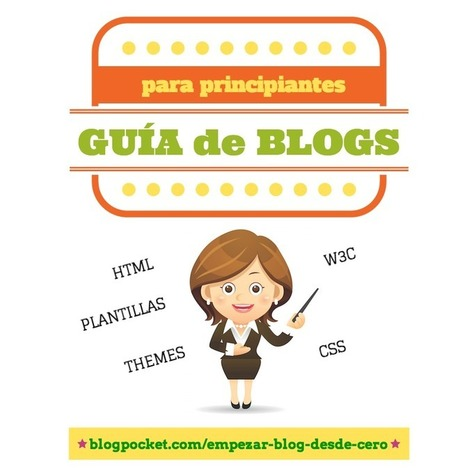 Guía de blogs para principiantes: las plantillas - Blogpocket | Un mundo de TIC | Scoop.it